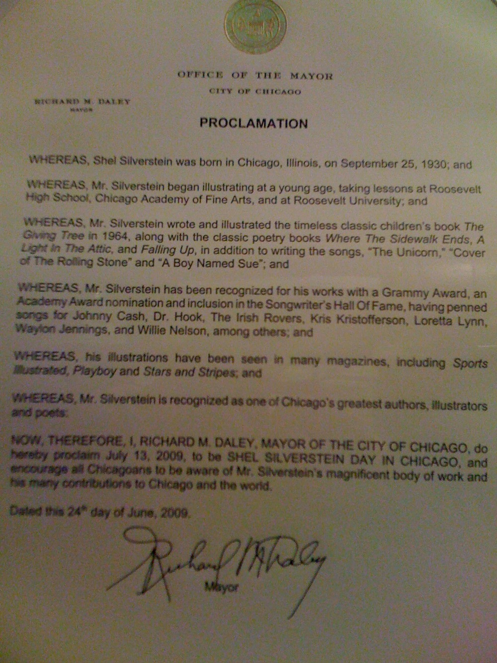 Creator and Producer of SHELebration! A Tribute to Shel Silverstein, in which I was able to have Mayor Daley Proclaim to be Shel Silverstein Day in Chicago. It now belongs to Shel's family & Archives