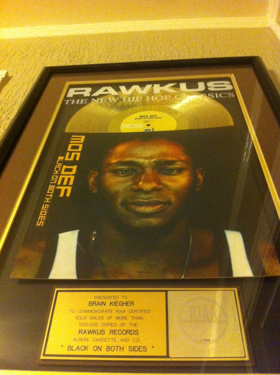 Recording Industry Gold Record from Rawkus Records for working Marketing and Promotions for Mos Def's Black on Both Sides