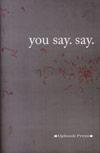 you say. say.