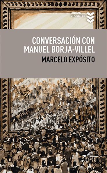 Marcelo Expósito /Conversación con Manuel Borja-Villel/Ediciones Turpial, Madrid, septiembre de 2015.