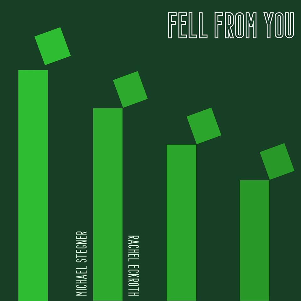 Michael Stegner & Rachel Eckroth - Fell From You.jpg