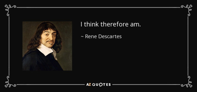 quote-i-think-therefore-am-rene-descartes-138-86-05.jpg