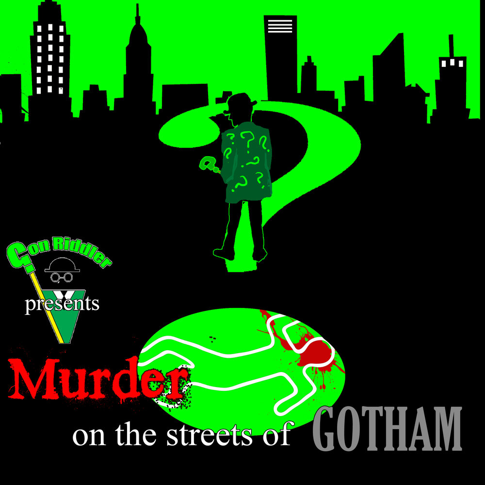 """Murder on the streets of gotham"" Con Riddler"