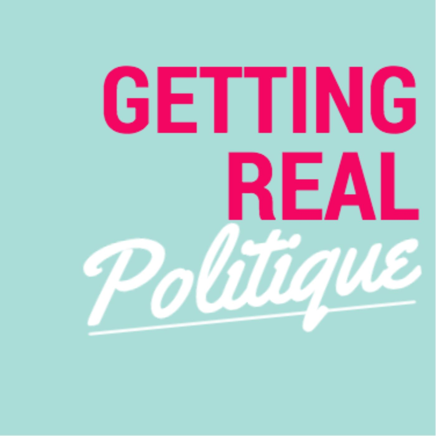 Episodes - Getting Real Politique