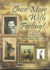 Once More With Feeling , a documentary about the Bay Area's legendary dance teacher Bert Balladine.