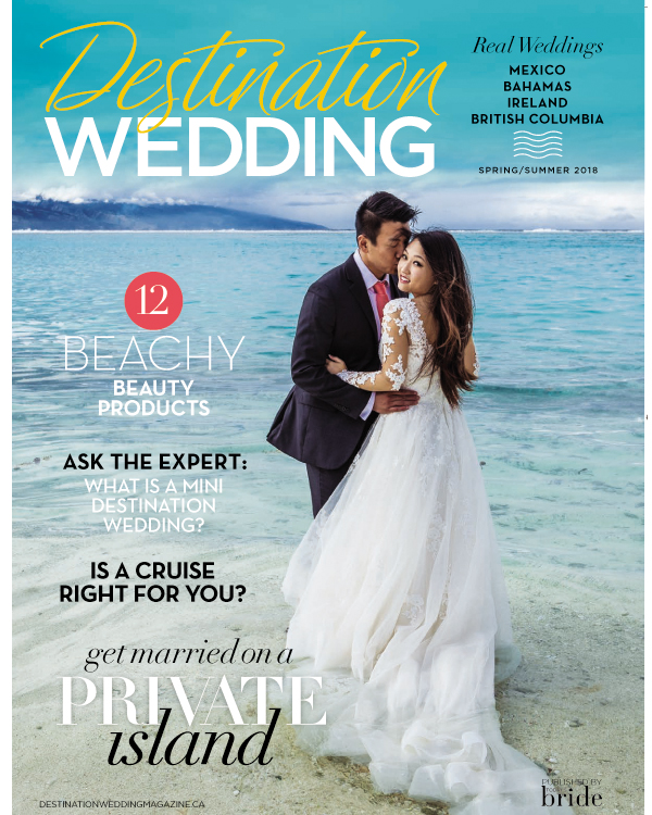 Cover of the beautiful Destination Wedding Magazine  Spring and Summer 2018. Canadian magazine about destination weddings.