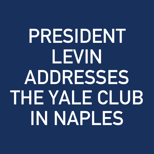 PRESIDENT LEVIN ADDRESSES THE YALE CLUB IN NAPLES.jpg