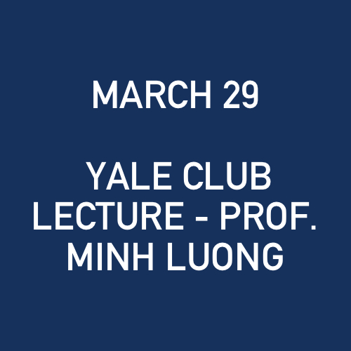 3_29_2007 - YALE CLUB LECTURE - PROF. MINH LUONG.jpg