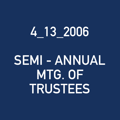 4_13_2006 - SEMI - ANNUAL MTG. OF TRUSTEES.png
