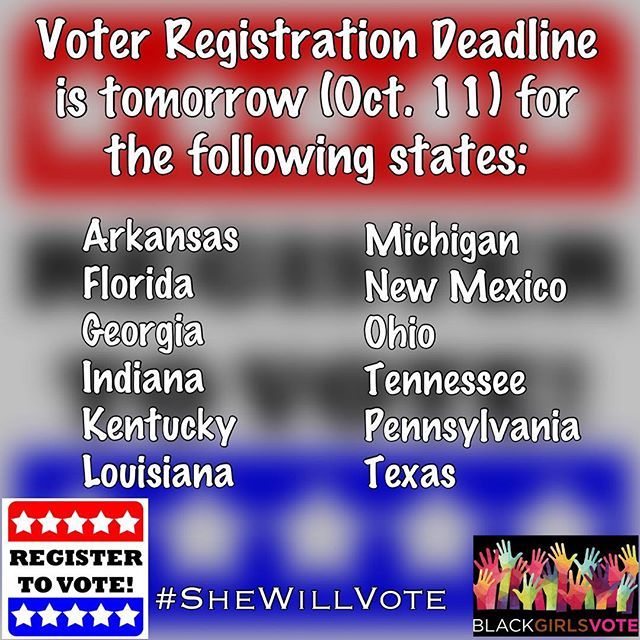 To all that are in the these #States, #VoterRegistration deadline is #Tomorrow! Remember, there is more than a presidential #Election at stake. #Voting in your #Local elections is just as #Important. The #Power is within #You. Register to #Vote! #Deadline #BeTheVoice #SheWillVote #BGV #BlackGirlsVote #Educate #Inform #Empower #Engage #Election2016 #Register #Policy