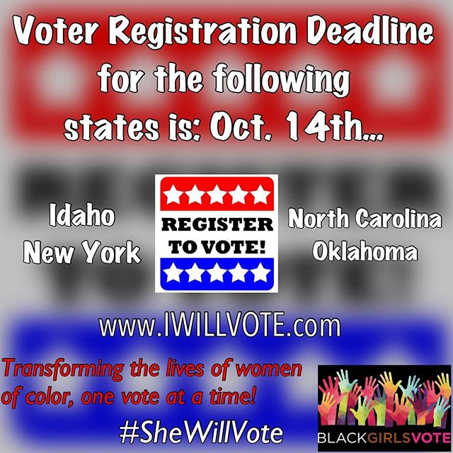 Please #REPOST: To all that are in the these #States, #VoterRegistration deadline is #Tomorrow! Remember, there is more than a presidential #Election at stake. #Voting in your #Local elections is just as #Important. The #Power is within #You. Register to #Vote! Go to www.IWILLVOTE.com. #Deadline #BeTheVoice #SheWillVote  #BlackGirlsVote #Educate #Inform #Empower #Engage #Election2016 #Policy #RegisterToVote #OneVote #NewYork #Oklahoma #NorthCarolina #Idaho #NY #NC #OK