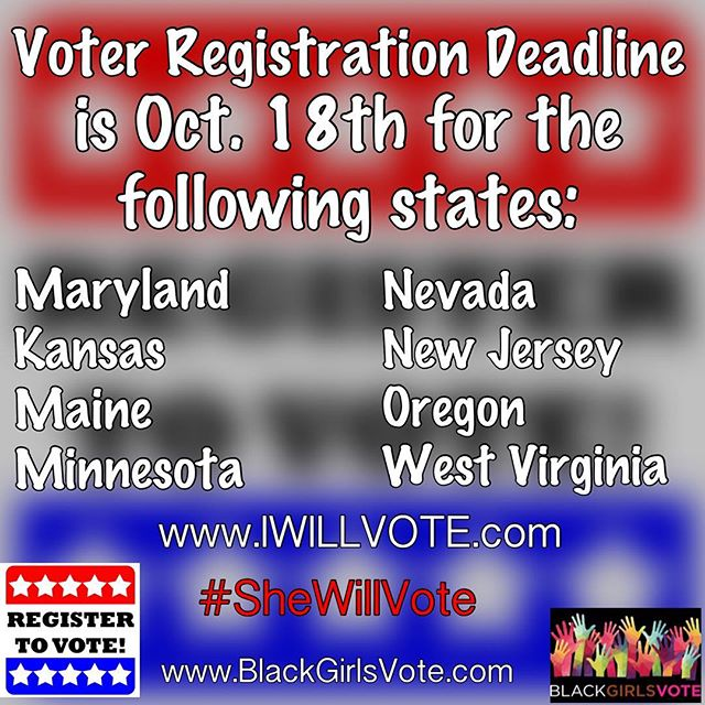 Please #Repost: To all that are in the these States, #VoterRegistration deadline is #TODAY! Remember, there is more than a presidential #Election at stake. #Voting in your #Local elections is just as Important. The #Power is within you. Go to www.IWILLVOTE.com. Register to #Vote!  #BeTheVoice #SheWillVote #BlackGirlsVote #Educate #Inform #Empower #Engage #Election2016 #Register #Policy #RegisterToVote #OneVote #YourVoice #YourVote #Maryland, #Nevada #Minnesota #Oregon #WestVirginia #Kansas #NewJersey #Maine