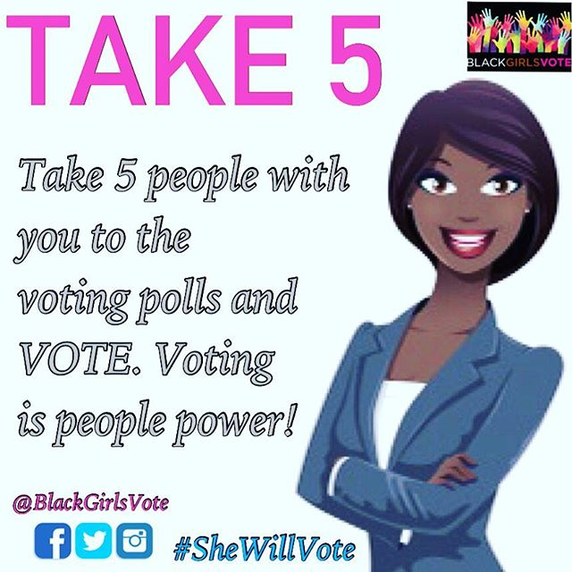 Whether you're #Voting in the Presidential #Election2016 or #Local election, don't go alone. #Encourage others and TAKE 5 other #People with you to the #VotingPolls. The number in #Votes is people #Power! Voting is your #Voice! #OneVote #SheWillVote #BlackGirlsVote #Inform #Educate #Empower #RegisterToVote #BeTheVoice #Engage #Take5 #Elections #EarlyVoting #Policy