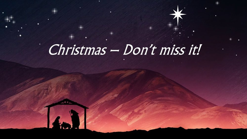 Christmas - don't miss it.jpg