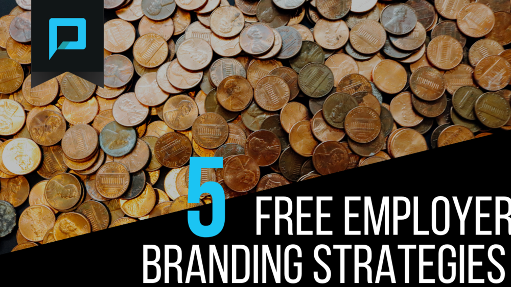 5 Free Employer Branding Strategies You Can Utilize Right Now.png