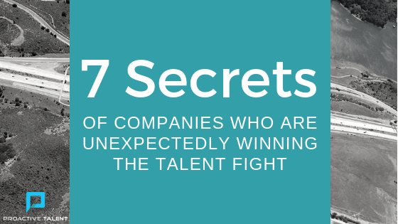 7 Secrets of Companies Who Are Unexpectedly Winning the Talent Fight.png