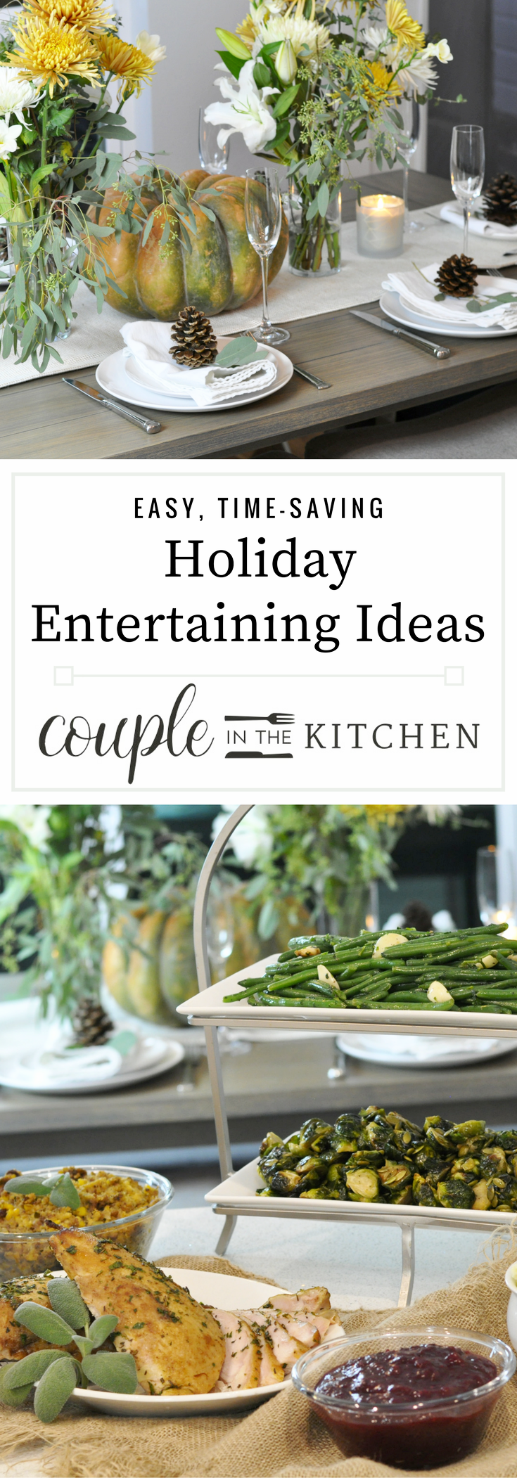 Entertaining Dinner Ideas | Three Time Saving Holiday Ideas | coupleinthekitchen,com