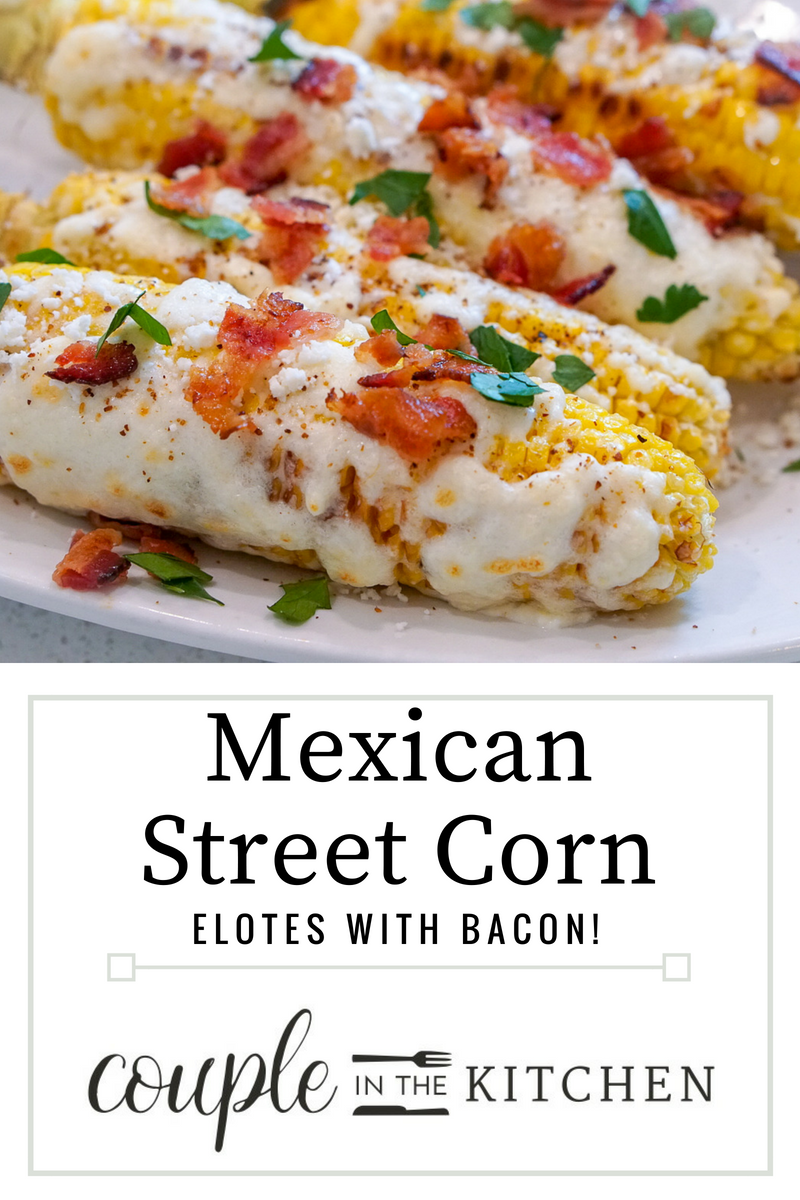 Mexican Street Corn on the Cob - Elotes with Bacon | coupleinthekitchen.com