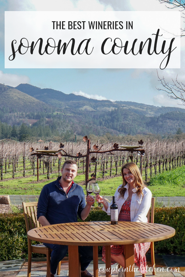 The Best Wineries in Sonoma County | coupleinthekitchen.com
