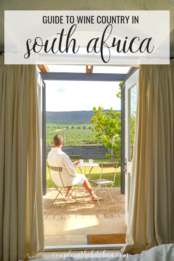Guide to South Africa Cool Climate Wine Country | www.coupleinthekitchen.com (1).png