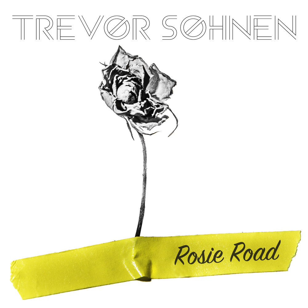 Rosie Road, the new EP by Trevor Sohnen.