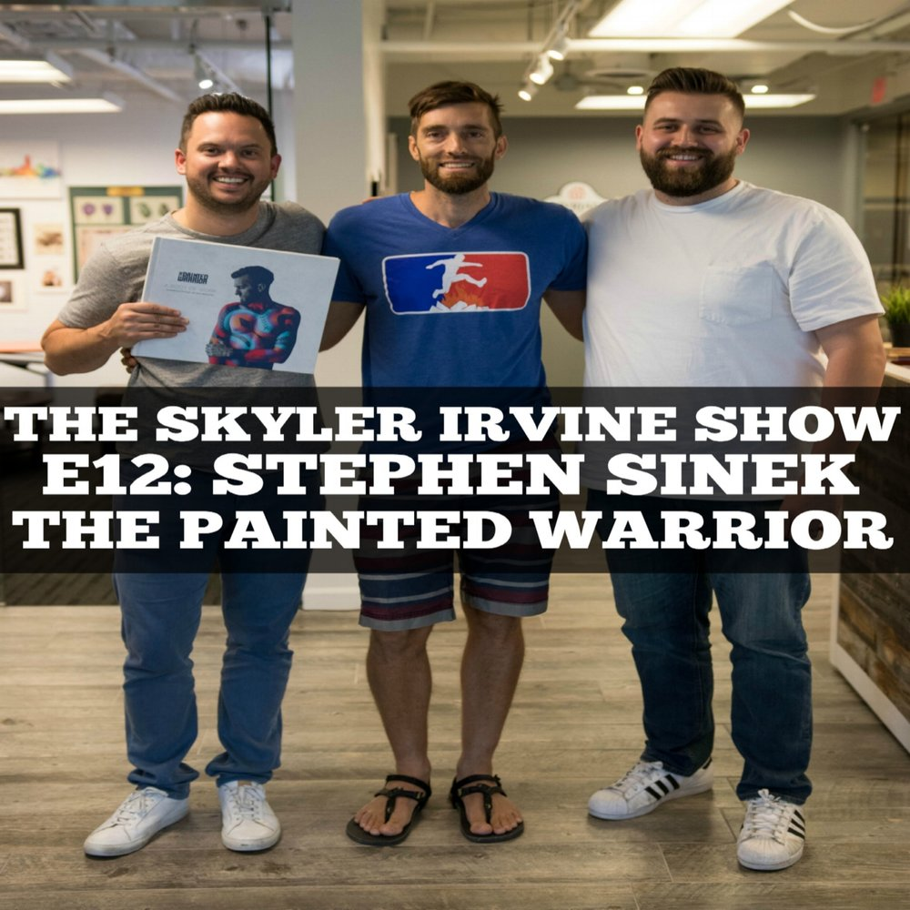 The Skyler Irvine Show - E12: Stephen Sinek