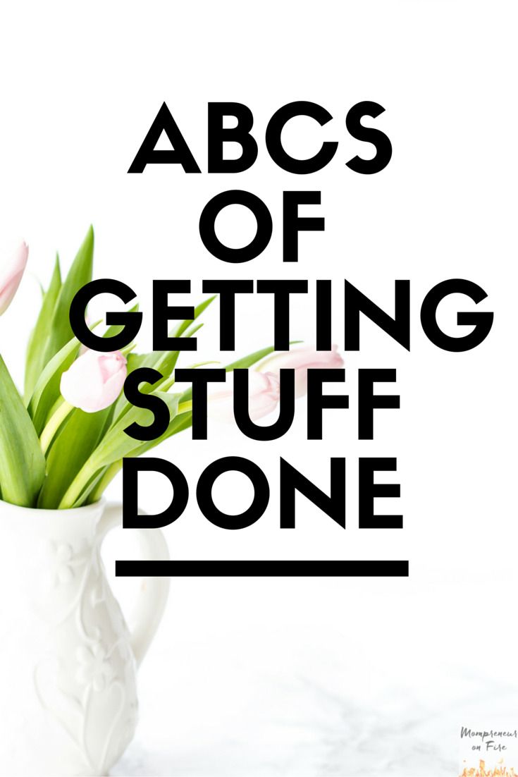 Mompreneur on Fire - ABC of Getting Stuff Done