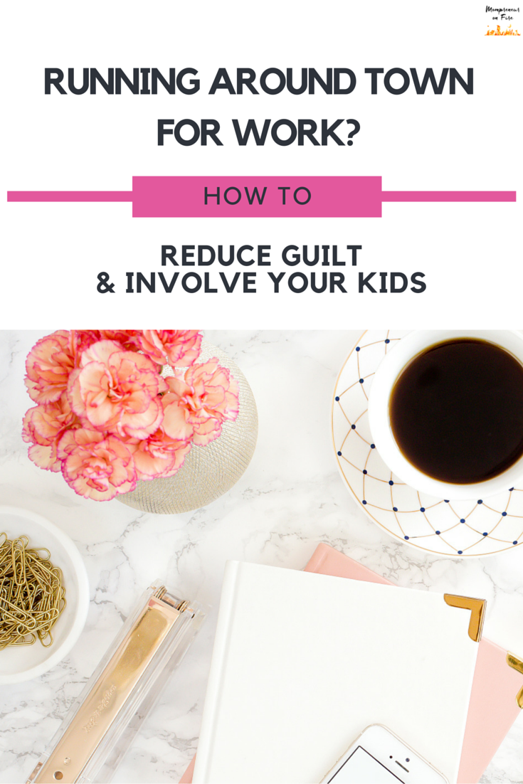 Mompreneur on Fire - Reduce Guilt