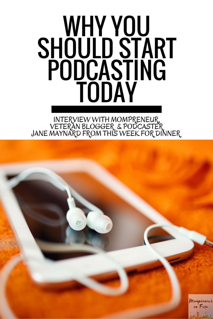 Mompreneur on Fire - Why You Should Start Podcasting Todasy