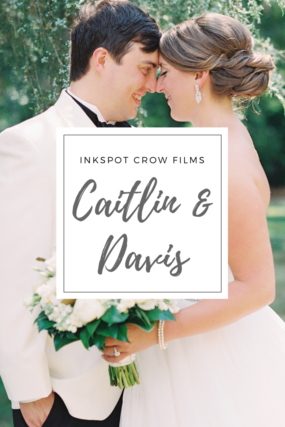 Click on this image to view Caitlin and Davis' beautiful wedding film by Inkspot Crow Films