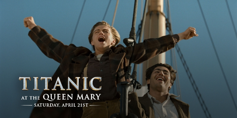 Titanic Movie at the Queen mary