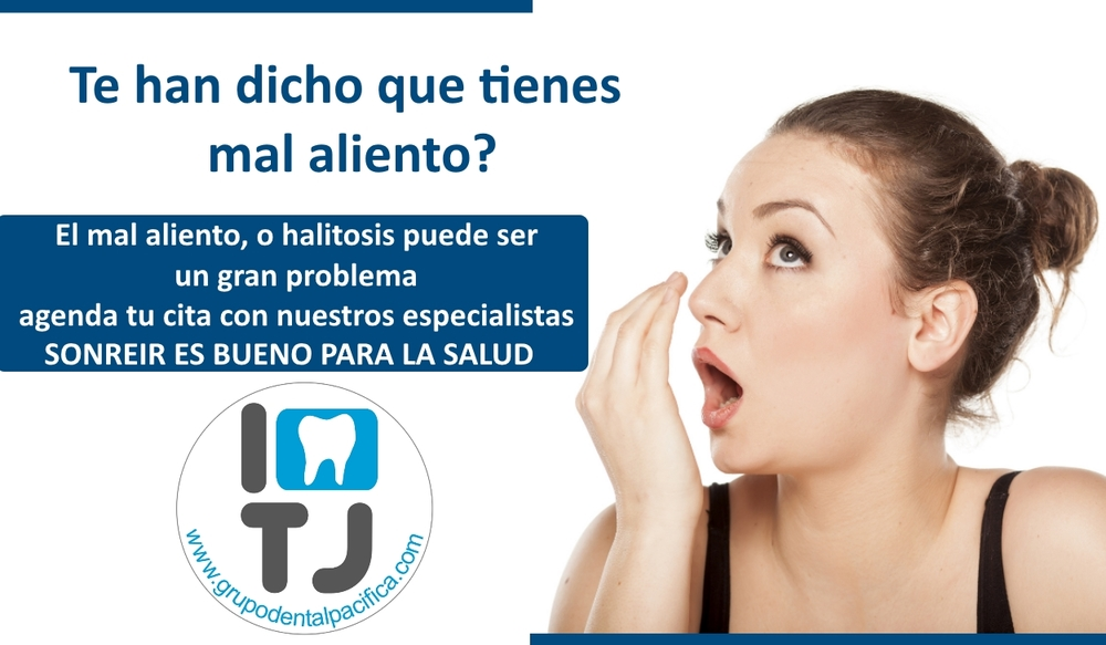 I love TJ Dentista en Tijuana mal aliento - grupodentalpacifica.com