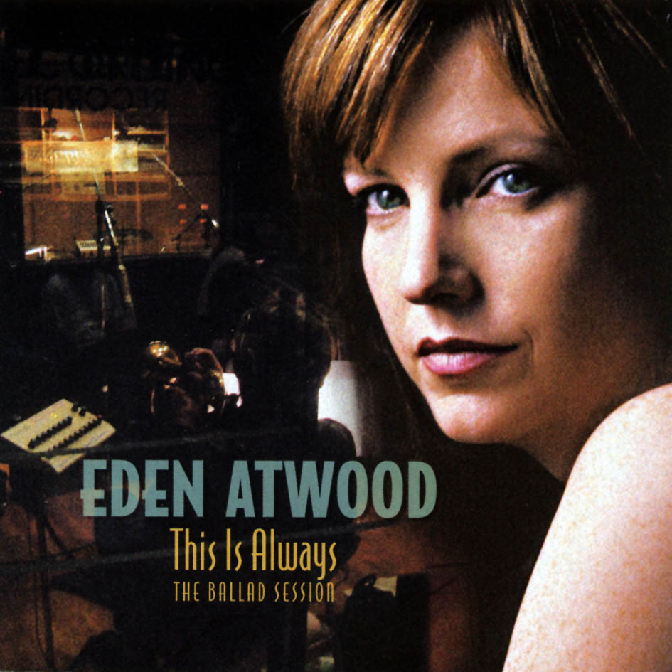 Eden-Atwood-This-Is-Always-The-Ballad-Session-Del-2004-Delantera