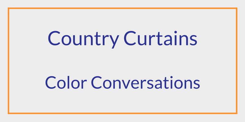 Color Conversations with Country Curtains Home & Happiness Blog