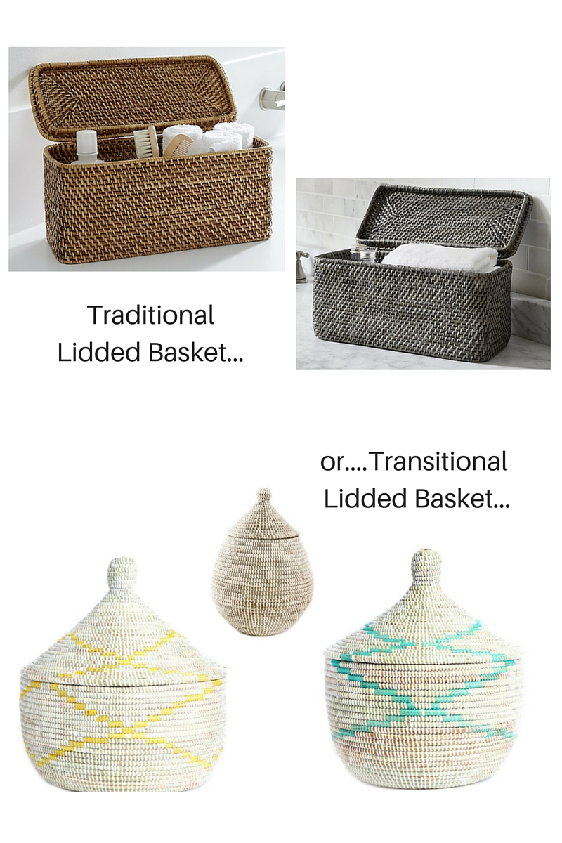 Traditional Baskets from Crate and Barrel.  Transitional Baskets from Connected Goods.