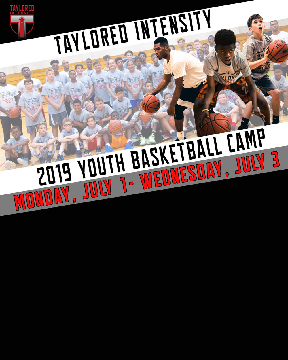 Announcing Our 2019 Taylored Intensity Basketball Summer Camp