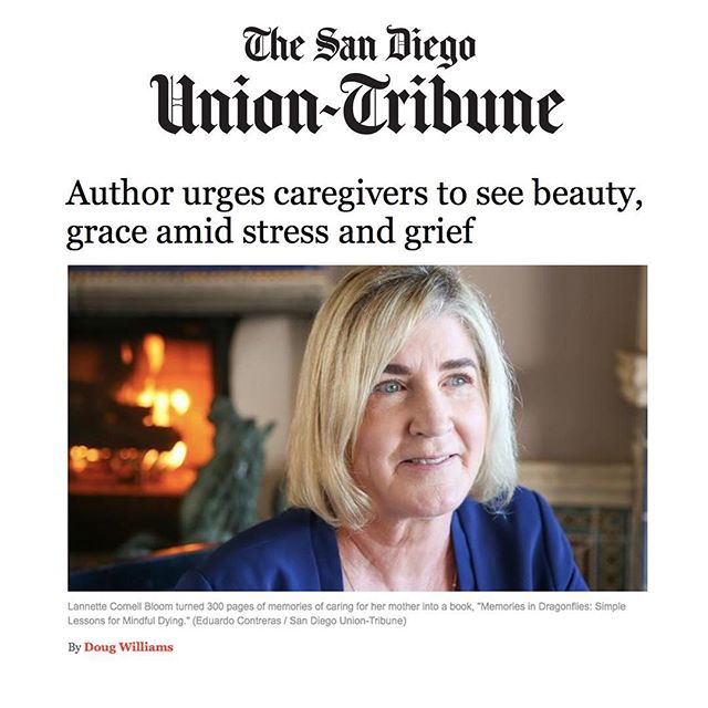 A few weeks ago I had the pleasure of meeting with Doug Williams, a wonderful person and writer for The San Diego Union-Tribune. We chatted for some time about my book, Memories in Dragonflies, Simple Lessons For Mindful Dying. While talking with Doug, I immediately knew he understood my book and what I am trying to have my readers take away from my story. Death and dying is an inevitable experience that we all, unfortunately, have to go through at some point in our lives. Let's choose to look at the positive times and remember the beautiful moments we have with our family and friends. 💫 Hugs, Love & Light, Lannette . #simplejoys #joyissimple #memoriesindragonflies #caring #caregiving #findingjoy