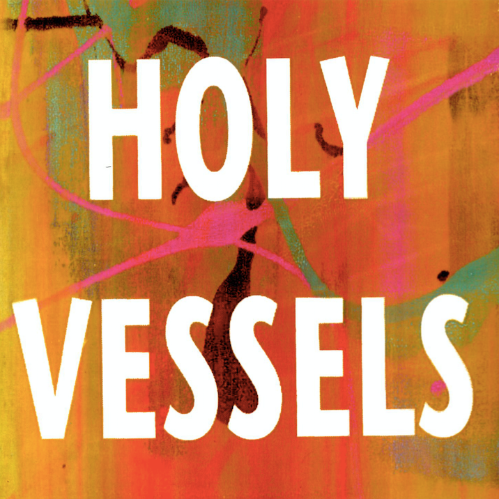 Holy Vessels