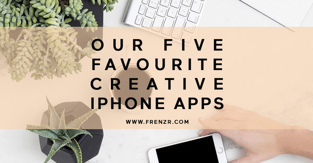 top five creative apps frenzr social media montreal