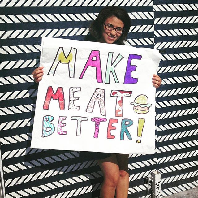 If meat is bad, don't give it up, just make it better w/ plants or tech! Thanks to Rocio Chavez for helping me make this sign. #MakeMeatBetter  #NewOmnivore  #food #innovation #cleantech #miami #meat #sustainability #wynwood