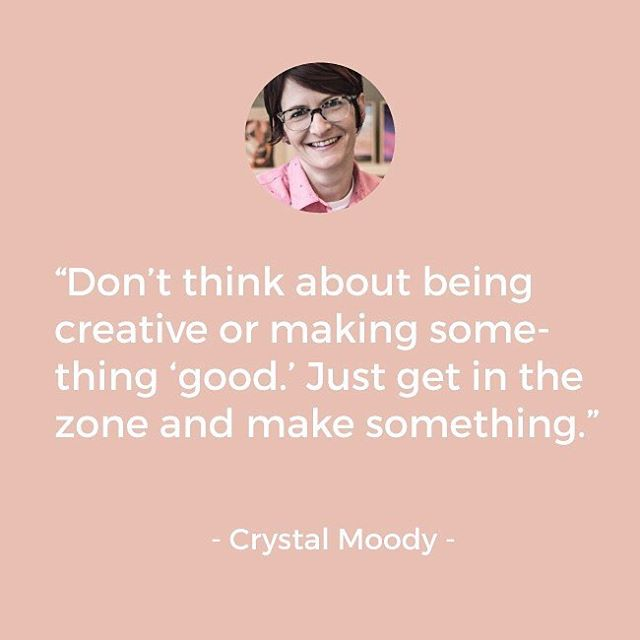 """Don't think about being creative or making something 'good.' Just get in the zone and make something."" - @crystalmoody  Such wise words for the first day of 2016 and our official launch day! 🍾  See this interview and a few more wise words from Crystal on the blog today. Link is on our profile."
