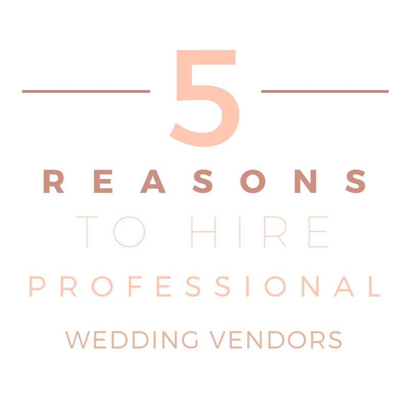 5 reasons to hire professional wedding vendors by ldcweddings