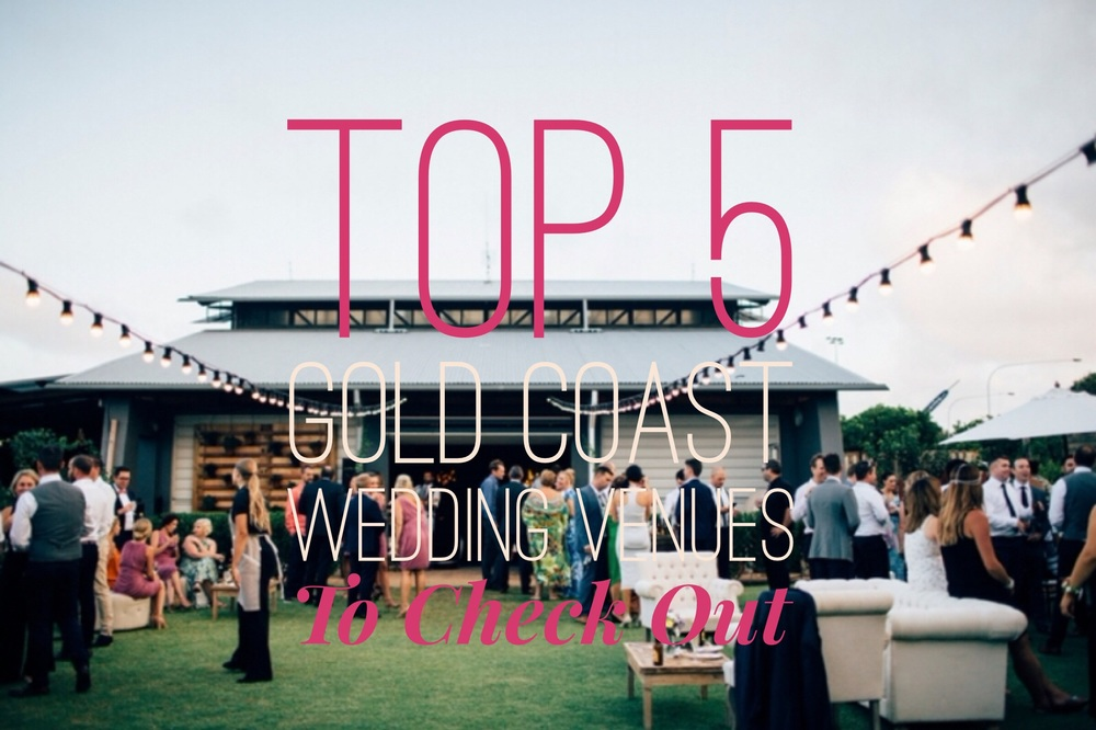 Top 5 Gold Coast Wedding Venues to Check Out