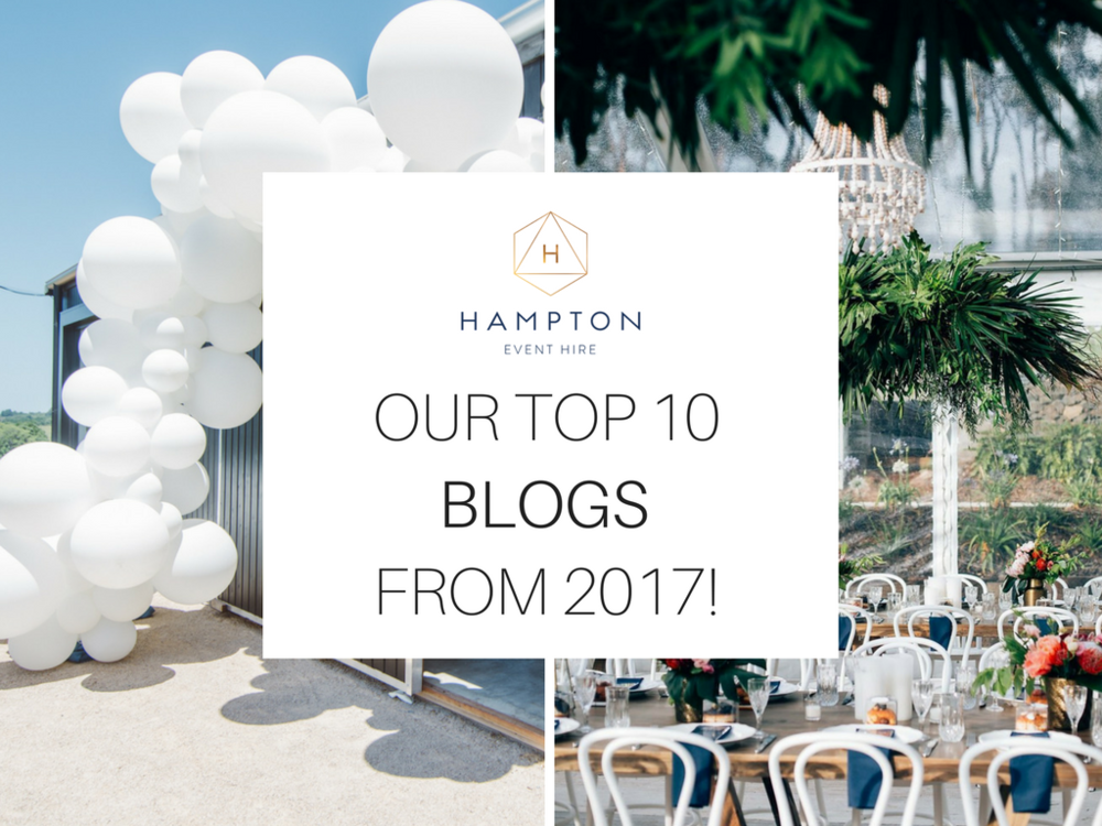 Our top 10 blogs from 2017 at Hampton Event Hire, Gold Coast furniture hire