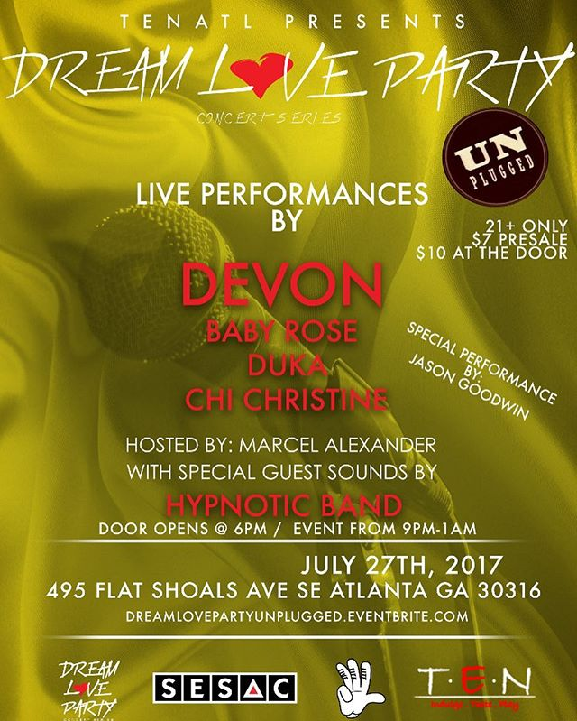 Tonight will be amazing 🚨 Pre SALE Tickets 🚨  Available Now  Lock in the date July 27  #DreamLoveParty Unplugged  Location  @tenatl  Tickets:  Available at Eventbrite  Sounds by: @hypnoticband  Acts:  @devondoessoul  @chichristine  @babyrosemusic  @dukesmcfly  @jason_goodwin_ ## Hosted by me  Going to be a great show