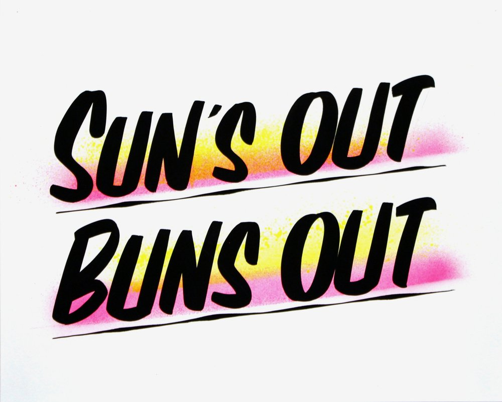 Sun's Out Buns Out