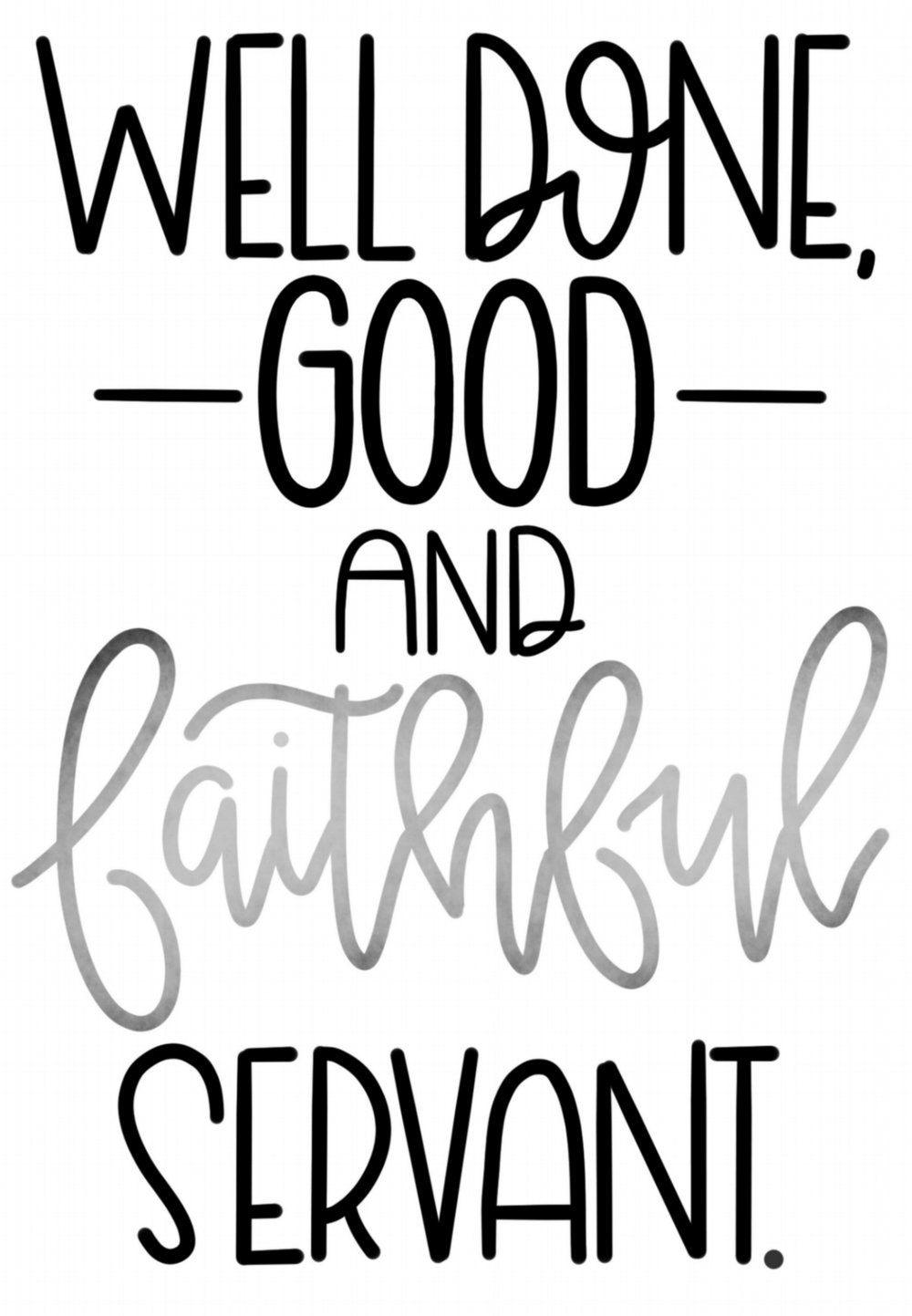- Matthew 25:23