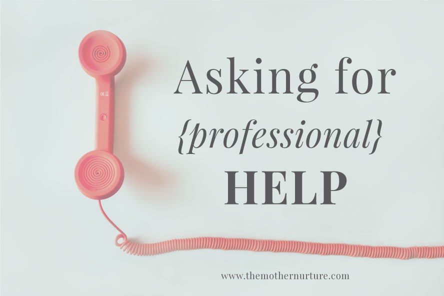 Asking for Professional Help Mother Nurture