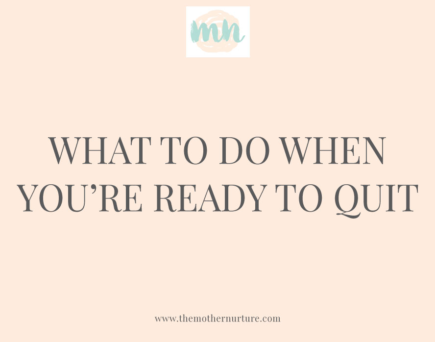 What-To-Do-When-Youre-Ready-to-Quit.jpg