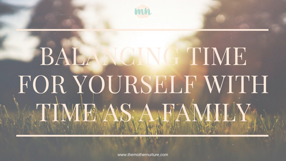 Balancing Time For Yourself with Time As a Family.png